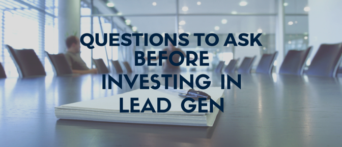 questions_to_ask_before_investing_in_lead_gen.png